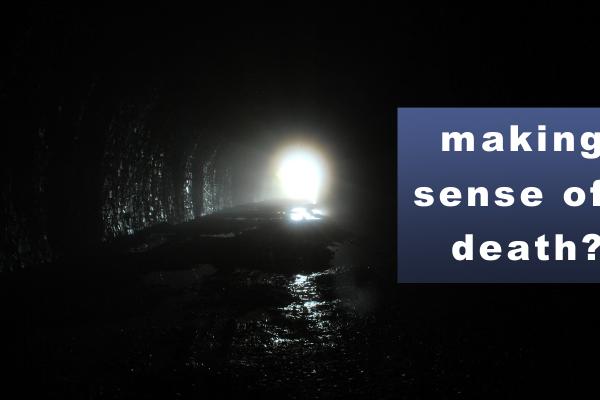 making sense of death