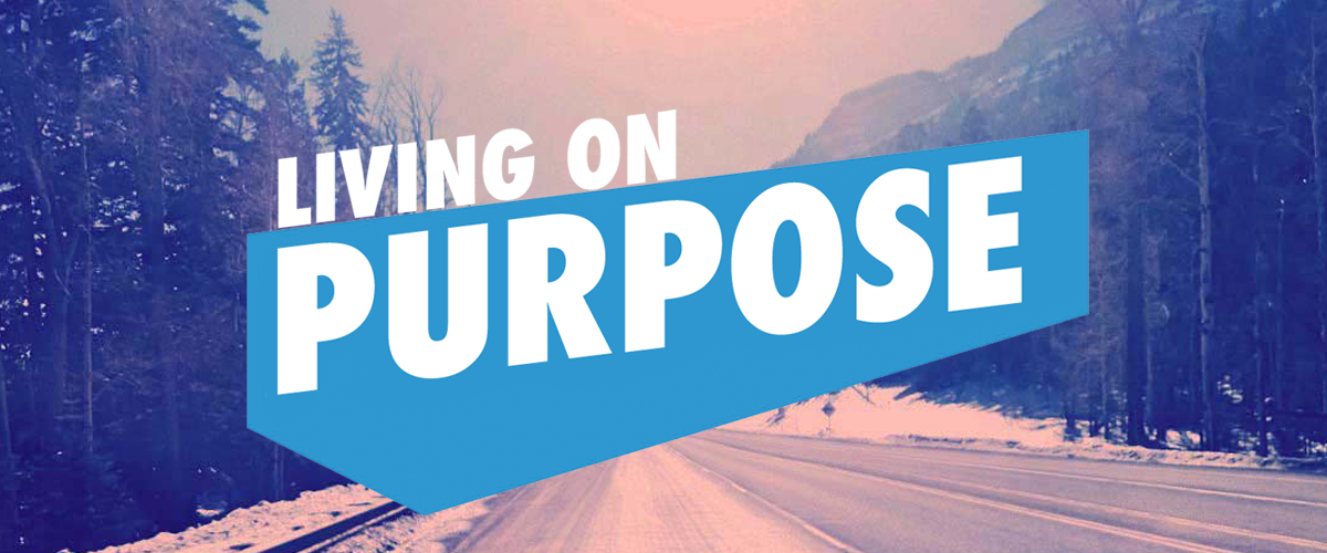 Living on Purpose – Freedom Hill Community Church