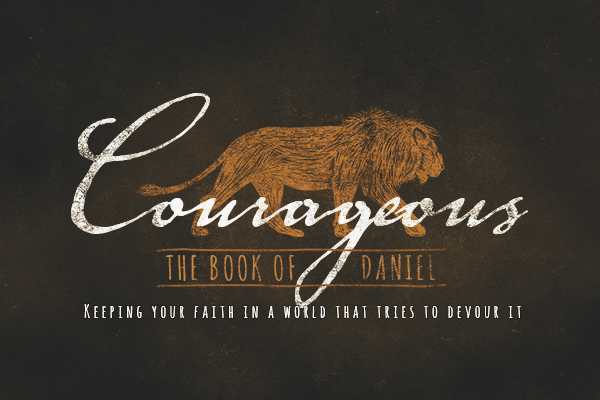 Courageous: The Book of Daniel – Freedom Hill Community Church